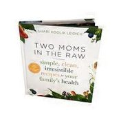 Rux Martin Two Moms in the Raw Cookbook Hardcover