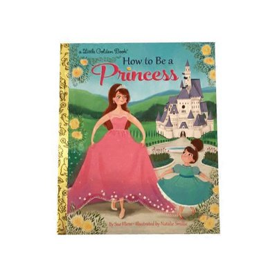 Golden Books How to Be a Princess Book