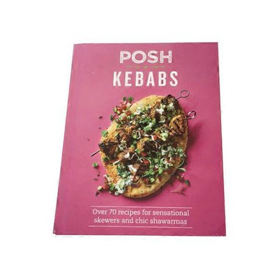 Quadrille Publishing Posh Kebabs Over 70 Recipes for Sensational Skewers & Chic Shawarmas Hardcover Book
