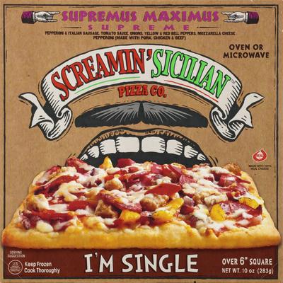 Screamin' Sicilian Pizza, Supremus Maximus Supreme, I'm Single